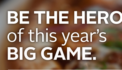 Be The Hero of this year's Big Game.